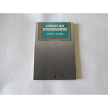 Livro- Chaves Do Urbanismo- Robert Auzelle