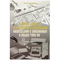 Livro: O Outro Lado Da Arquitetura E Engenharia / R Menescal