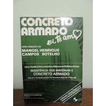 Livro- Concreto Armado Eu Te Amo- Manoel Henr.- Frete Gratis