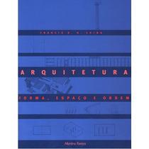 Livro Arquitetura - Forma, Espaço E Ordem Francis D. K.