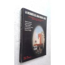 Livro La Incognita Del Gran Buenos Aires - Roberto Doberti