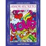 Colorir Adulto Antiestresse - Amor Secreto