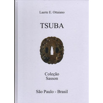 Livro Tsuba Espada Japão Coleção Sasson Por Laerte Ottaiano