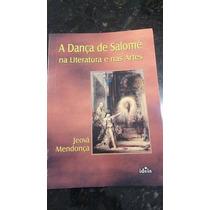 Livro A Dança De Salomé Na Literatura E Nas Artes - Jeová Me
