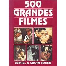 Livro 500 Grandes Filmes - Daniel & Susan Cohen (traduzido)