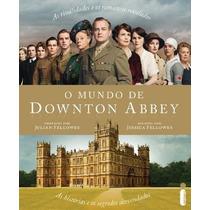 O Mundo De Downton Abbey Livro Jessica Fellowes