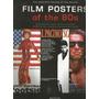Film Posters Of The 80s - Livro - Os Filmes Da Década De 80!
