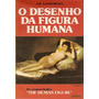 Livro - O Desenho Da Figura Humana - J.h. Vanderpoel - 1979