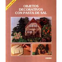 Objetos Decorativos Con Pasta De Sal