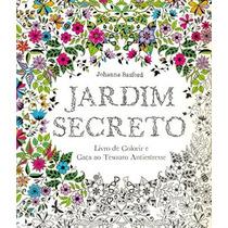 Jardim Secreto: Para Colorir, Caça Ao Tesouro - Antiestresse