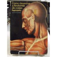 Como Desenhar A Anatomia Do Corpo Humano