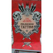 Livro De Colorir - Colorindo Tattoo
