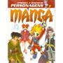 Livro - Aprenda A Desenhar Personagens De Mangá