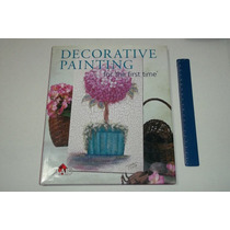 Livro Importado Decorative Painting For The First Time 2004