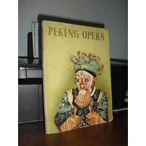 ** Peking Opera Rewi Alley (text) / Eva Siao (pictures) **