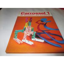 Livro Carrossel Atividades Pre Ecolares Volume 1