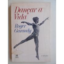 Dançar A Vida - Roger Garaudy