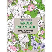 Jardim Encantado Livro De Colorir Antiestresse Volume 1
