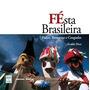 Festa Brasileira Folias, Romarias E Congadas