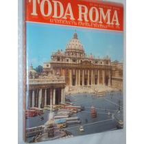 Toda Roma: El Vatican Y La Capilla Sixtina (sebo Amigo)