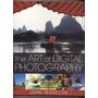The Art Of Digital Photography - Manual De Foto Digital