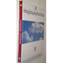 Imaginação C Calligaris Ignacio L Brandrão Mauricio Livro