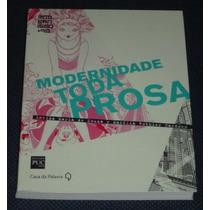 Modernidade Toda Prosa Eneida De Souza Marilia Rothier Livro