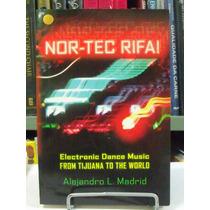 Livro - Nor-tec Rifa! - Eletronic Dance Music - Alejandro L.