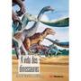 A Vida Dos Dinossauros - Rosicler Martins Rodrigues