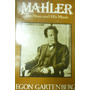 Mahler The Man And His Music