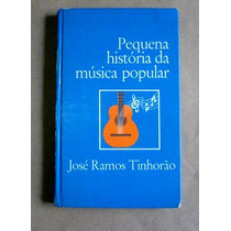Pequena História Da Música Popular - José Ramos Tinhorão