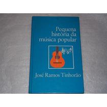 Livro Pequena Historia Musica Popular Jose Ramos Tinhorão