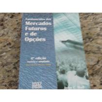Livro Fundamentos Dos Mercados Futuros E De Opções - 4ª Ediç