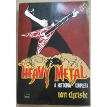 Livro Heavy Metal - A História Completa - Ian Christe