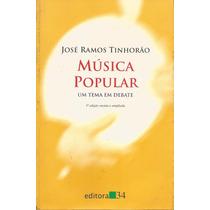 Musica Popular: Um Tema Em Debate - Livro - José R. Tinhorão