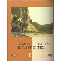 Livro Italiano Tra Mito E Realta: Il West Di Tex - Bonellihq