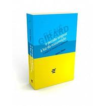 Livro O Pecado Original À Luz Da Ressurreição - René Girardi