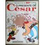 Asterix 21 - O Presente De Cesar - Ed.record /gibi, Quad,rev