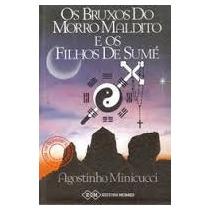 Livro: Os Bruxos Do Morro Maldito E Os Filhos De Sumé