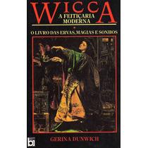Livro Wicca - A Feitiçaria Moderna [gerina Dunwich]