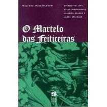 O Martelo Das Feiticeiras (malleus Maleficarum) Ebook