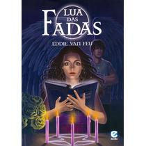 Livro - Lua Das Fadas - Eddie Van Feu