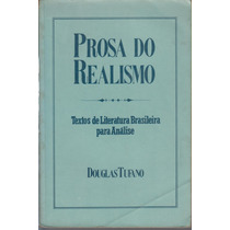 Livro Prosa Do Realismo - Douglas Tufano