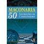 Maconaria 50 Instrucoes De Companheiro