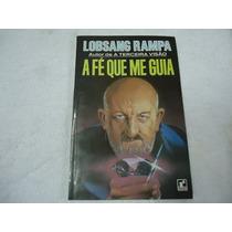 Livro- A Fé Que Me Guia - Lobsang Rampa- Frete Gratis
