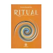 Livro Ritual Um Guia Para O Amor, Vida E A Inspiraçâo