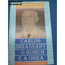 Livro Carlos Imbassahy O Homem E A Obra Nazareno Tourinho &