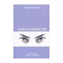 Nunca Estamos Sos - Marcelo Cezar