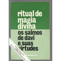 Ritual De Magia Divina - Os Salmos De Davi E Suas Virtudes