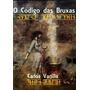 Livro: O Código Das Bruxas - 2012 - (bruxaria, Feitiçaria)